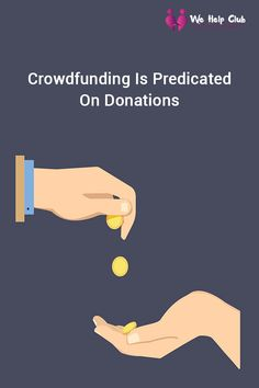 crowdfunding is predicated on donations