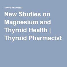 New Studies on Magnesium and Thyroid Health | Thyroid Pharmacist