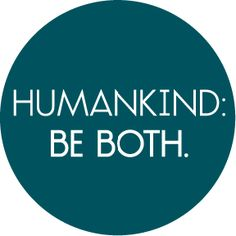 humankind. be both - Google Search