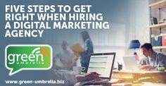 Five Steps to Get Right When Hiring a Digital Marketing Agency