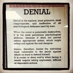 Being in denial - so accurate