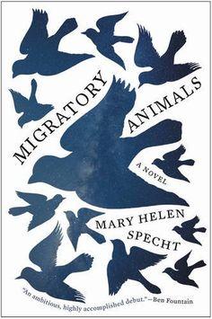 Migratory Animals: A Novel (P.S.): Mary Helen Specht: 9780062346032: Amazon.com: Books