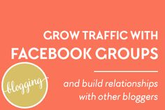 How to Get Traffic to Your Blog with Facebook Groups for Bloggers