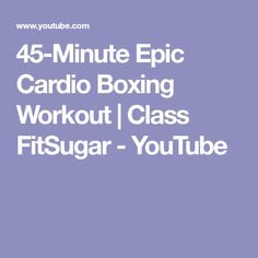45-Minute Epic Cardio Boxing Workout | Class FitSugar - YouTube