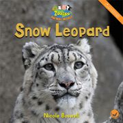 Snow Leopard—by Nicole Boswell Series: Zoozoo Animal World GR Level: F Genre: Informational