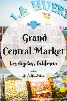LA Locals Love: Grand Central Market in Los Angeles, California. Fun things to do in Los Angeles!