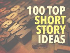 Below are one hundred short story ideas for all your favorite genres. You can use them as writing prompts or just for fun!