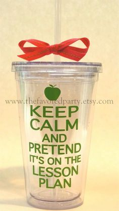 KEEP CALM  and pretend it's on the lesson plan Acrylic Tumbler   For you, @Joy Myrick  and @Janie Dawson