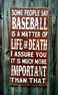 """The Importance of Baseball"" hand painted wood sign available on etsy.Nah, I stopped watching baseball cause everyone is on PEDs 'cheaters game' Giants Baseball, Baseball Mom, Baseball Stuff, Softball Mom, Baseball Tees, Ny Yankees, Football, Baseball Quotes, Baseball Crafts"