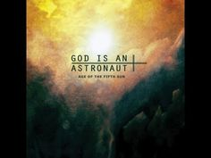 God Is An Astronaut - Age Of The Fifth Sun ( Full Album ) - YouTube
