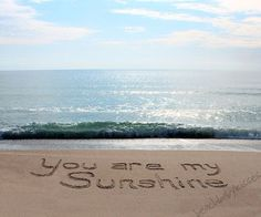 you are my sunshine written in sand Sand Writing, Veronica, Wrightsville Beach, Family Beach Pictures, Beach Quotes, Sand Art, Love Wallpaper, Beach Scenes, You Are My Sunshine