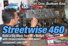 How to Build a Ford 460 Big Block Engine: Part I: Bottom End - FordMuscle