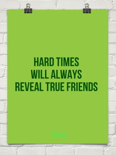"Tattoo Ideas & Inspiration | Quotes & Saying | ""Hard times will always reveal true friends"" 