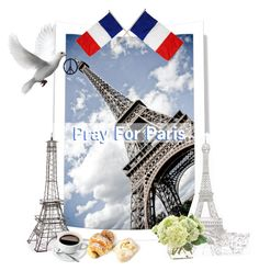 """Pray For Paris"" by rever-de-paris ❤ liked on Polyvore featuring art"