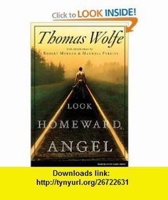 Look Homeward, Angel (9780743297318) Thomas Wolfe , ISBN-10: 0743297318  , ISBN-13: 978-0743297318 ,  , tutorials , pdf , ebook , torrent , downloads , rapidshare , filesonic , hotfile , megaupload , fileserve