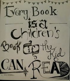 Every book is a children's book if the kid can read. … quote from the late and great Mitch Hedburg #typography #handlettering #quotesforlife #calligraphy #reading #literacy #nerd #wordstoliveby...