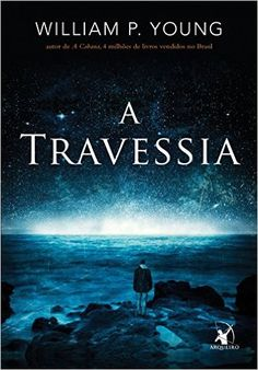 A travessia eBook: William P. Young: Amazon.com.br: Loja Kindle