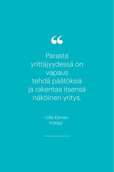 Inspiroiva lainaus yrittäjyydestä Ville Ekmanilta. #zervant #lainaus #lainaukset #lainauksia #yrittäjyys #villeekman