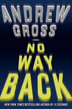 "The prolific Andrew Gross, the sole author of several thrillers and co-author with James Patterson of six others, tells the story of a former New York detective in his latest, ""No Way Back.""    When a former cop meets a handsome stranger in a Manhattan jazz lounge, she agrees to accompany him to his hotel room. That decision leaves her on the run and wanted by the FBI.    Gross lives in Westchester County, N.Y."
