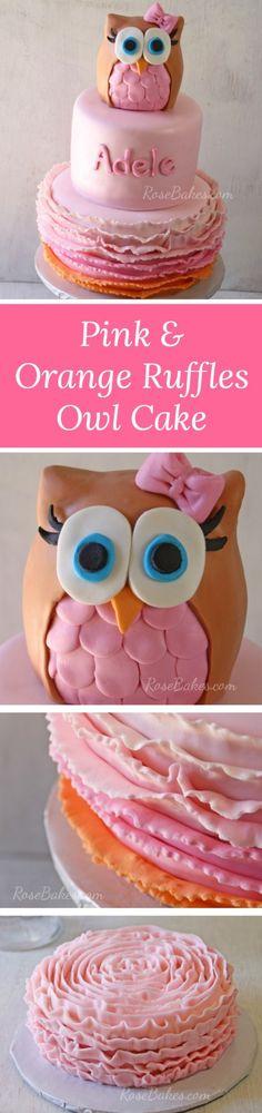 Pink & Orange Ruffles Owl Cake | RoseBakes.com