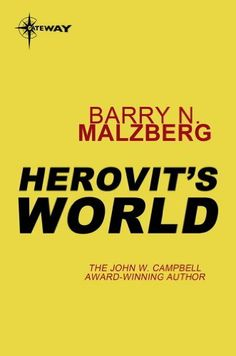 Herovit's World by Barry N. Malzberg. $8.66. 320 pages. Publisher: Gateway (October 29, 2012). Jonathan Herovit is a science fiction writer in a state of deep personal and professional crisis. Whilst struggling to deal with his wife's post-partum depression, his own alcoholism and a long-overdue novel that he has no motivation to write, the pseudonym under which he writes begins talking to him…                            Show more                               Show less