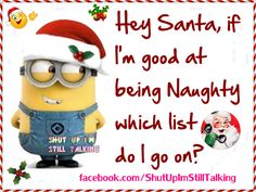 Hey Santa I Am Good At Being Naughty   Minion   Christmas Humor