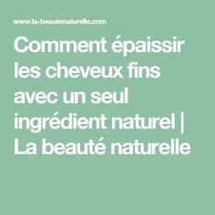 Comment épaissir les cheveux fins avec un seul ingrédient naturel | La beauté naturelle Smoky Eye, Afro Hairstyles, Beauty Hacks, Beauty Tips, Hair Beauty, Medical, Diy, Decor, Thicken Hair