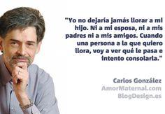 5 Citas memorables de Carlos González sobre crianza | Amor Maternal