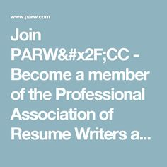 join parwcc become a member of the professional association of resume writers and
