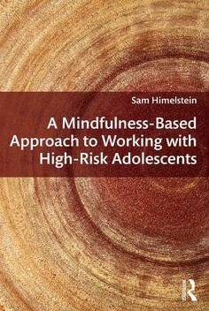 #AMindfulnessBaseApproachtoWorkingWithHighRiskAdolescents is an accessible introduction to a new model of therapy that combines the Buddhist concept of mindfulness with modern trends in psychotherapy.