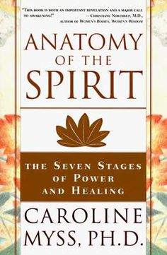 Caroline Myss' Anatomy of the Spirit.  Building on wisdom from Hindu, Christian, and Kaballah traditions, this comprehensive guide to energy healing reveals the hidden stresses, beliefs, and attitudes that cause illness.
