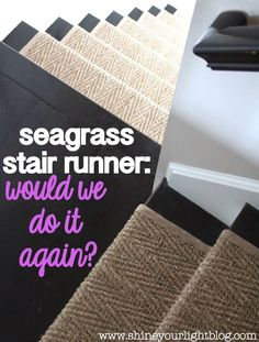 How Does a Natural Seagrass Stair Runner Hold Up On a Busy Stairway? - lots of answers to questions about using seagrass instead of carpet - excellent post - via Shine Your Light Hallway Carpet Runners, Carpet Stairs, Stair Runners, Sisal Stair Runner, Basement Carpet, Hall Carpet, Seagrass Carpet, Staircase Runner, Staircase Makeover