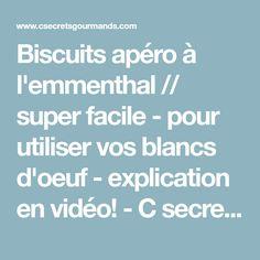 Biscuits apéro à l'emmenthal // super facile - pour utiliser vos blancs d'oeuf - explication en vidéo! - C secrets gourmands