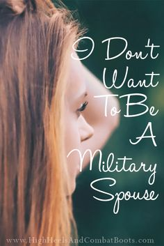 I Don't Want To Be A Military Spouse | High Heels & Combat Boots