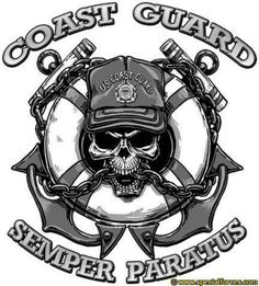Coast Guard..Hubby has this tattooed on his leg.