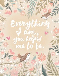 """Everything I am"" Quote Mother's Day Printable Cards from Bluemountain.com"