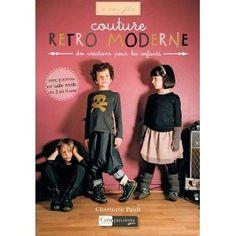 Rétro Moderne : des créations pour les enfants de 2 à 8 ans: Amazon.fr: Paoli Charlotte: Livres