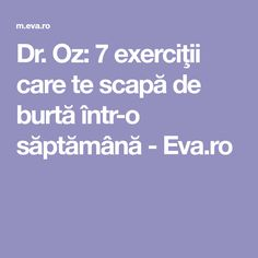 Dr. Oz: 7 exerciţii care te scapă de burtă într-o săptămână - Eva.ro Gym Workout Tips, Workout Videos, Dr Ozz, Fitness Tips, Health Fitness, Sciatica, Beauty Recipe, Zumba, Relationship Tips