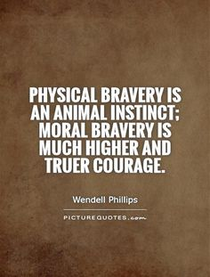 Bravery Quotes | Bravery Sayings | Bravery Picture Quotes