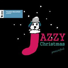 T5Jazz Records presents: Jazzy Christmas / Peaceful November 6, 2013 OUT !!