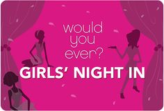 #wouldyouever #girlsnightin! Play along!
