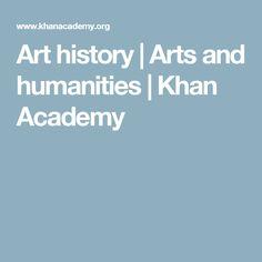 Art history | Arts and humanities | Khan Academy