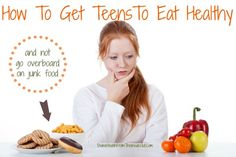 How To Get Teens To Eat Healthy & Not Go Overboard on Junk Food | Divine Health