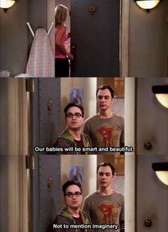This line is the reason I started watching The Big Bang Theory.