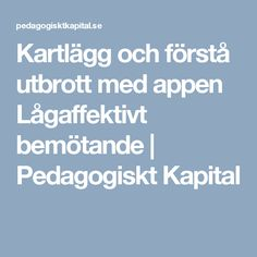 Kartlägg och förstå utbrott med appen Lågaffektivt bemötande | Pedagogiskt Kapital Adhd And Autism, Add Adhd, Autism Spectrum Disorder, Special Needs, Primary School, Asd, Introvert, Special Education, Kids And Parenting