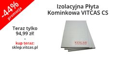 Izolacyjna Płyta Kominkowa VITCAS CS w promocji: http://sklep.vitcas.pl/pl/p/Izolacyjna-Plyta-Kominkowa-VITCAS-CS/259