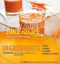 The Energy Express Juice Recipe  Drink this today and get tons and tons of energy for the whole day