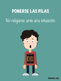 Ponerse las pilas Spanish Idioms, Idioms And Proverbs, Family Guy, Education, Guys, Fictional Characters, Spanish, Speak Spanish, Slip On