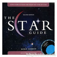 $29.95    Wiley Publications Book: The Star Guide:Book: Learn How To Read the Night Sky Star by Star, 2nd Edition by Robin Kerrod, Learn How 9780471706175