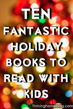 10 Fantastic Holiday Books to Read with Your Kids. I want all of these!